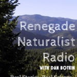Renegade Naturalist Radio #1: Lewis & Clark And the The Allure of the Adventurers